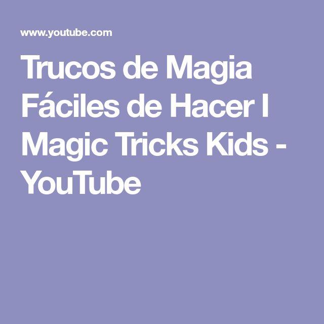 Trucos de Magia Fáciles de Hacer I Magic Tricks Kids - YouTube