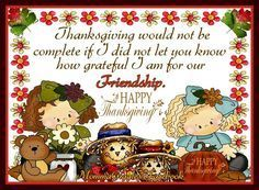 Thanksgiving Would Not Be Complete If I Did Not Let You Know How Grateful I Am For Our Friendship, Happy Thanksgiving thanksgiving thanksgiving pictures happy thanksgiving thanksgiving quotes happy thanksgiving quotes happy thanksgiving image quotes thanksgiving quotes and sayings happy thanksgiving quote thanksgiving facebook quotes facebook quotes for thanksgiving thanksgiving facebook images thanksgiving friend quotes