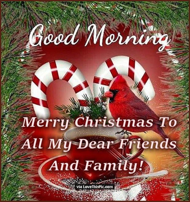 Merry Christmas Morning To All My Dear Friends And Family