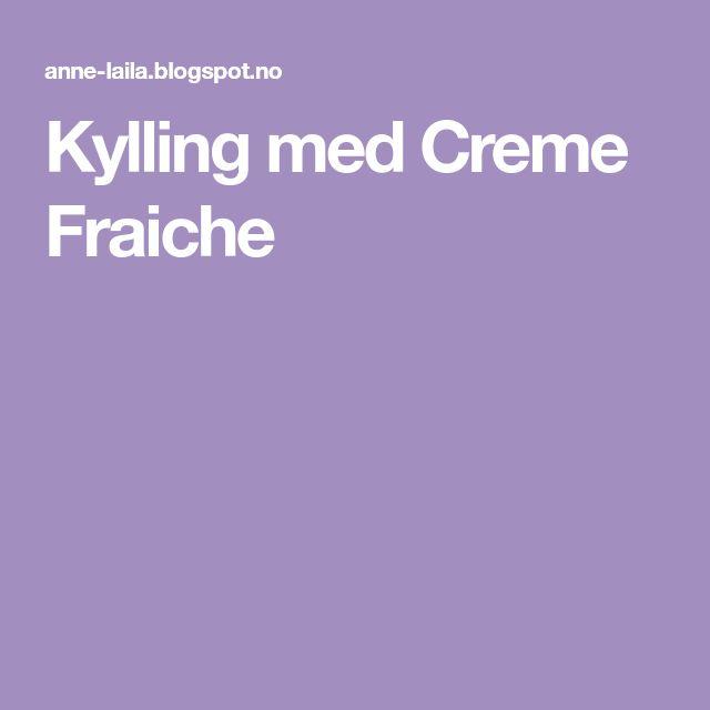 Kylling med Creme Fraiche