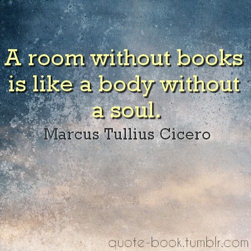"""""""Una stanza senza libri è come un corpo senz'anima"""". Cicerone    """"A room without books is like a body without a soul"""". Cicero    via quote_books"""
