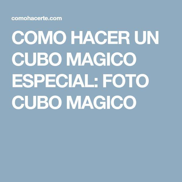 COMO HACER UN CUBO MAGICO ESPECIAL: FOTO CUBO MAGICO