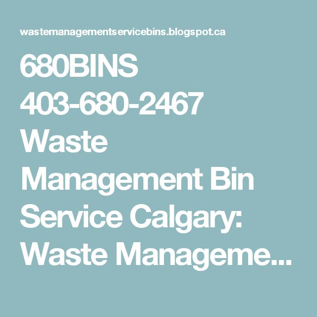 680BINS 403-680-2467 Waste Management Bin Service Calgary: Waste Management Dumpsters: calgary the dumpster