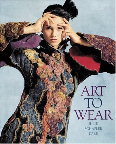 Art to Wear by Julie Schafler Dale http://www.amazon.com/dp/0896596648/ref=cm_sw_r_pi_dp_AieAub0J9XFFT