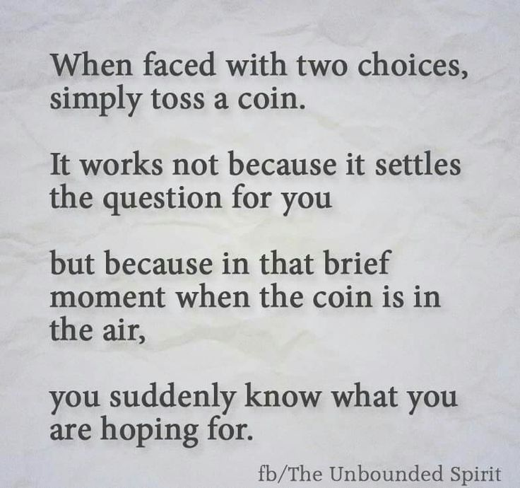 good advice, when faced with indecision...