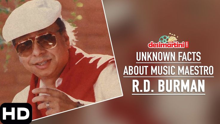 Unknown Facts About Music Maestro R D  Burman