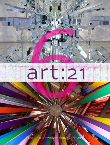 Art: 21, Volume 6: Art in the Twenty-First Century by Susan Sollins. $40.16. Author: Susan Sollins. Publisher: Art 21, Inc. (April 1, 2012). 208 pages. Publication: April 1, 2012. Save 11% Off!