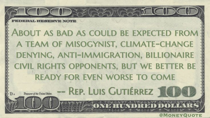 Rep. Luis Gutiérrez (D-Ill.) saying The Trump administration is filled with billionaire women hating, anti-science, racist cabinet members and staffers, so they've performed worse than expected