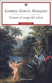 L'amore ai tempi del colera - Gabriel Garcia Marquez