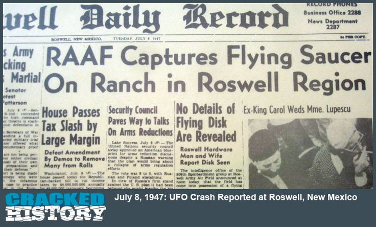 July 8, 1947: UFO Crash Reported at Roswell, New Mexico - http://www.crackedhistory.com/july-8-1947-ufo-crash-reported-roswell-new-mexico/