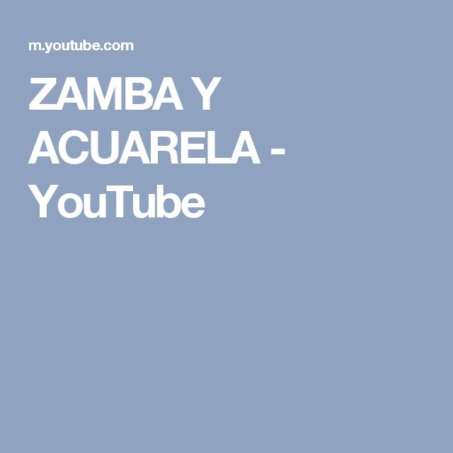 ZAMBA Y ACUARELA - YouTube