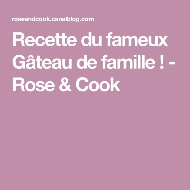 Recette du fameux Gâteau de famille ! - Rose & Cook