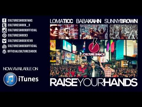 RAISE YOUR HANDS now available on iTunes! Preview Culture Shock- Baba Kahn, Sunny Brown and Lomaticc's new single here