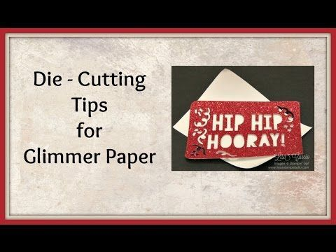 Quick Crafting Tip - Die Cutting Glimmer Paper Stampin' Up!, card, paper, craft, scrapbook, rubber stamp, hobby, how to, DIY, handmade, Live with Lisa, Lisa's Stamp Studio, Lisa Curcio, http://www.lisasstampstudio.com