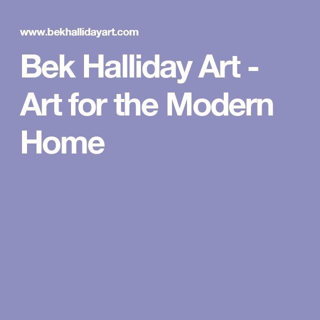 Bek Halliday Art - Art for the Modern Home