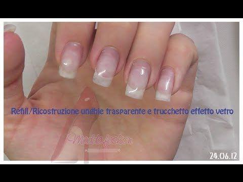 ▶ Refill/Ricostruzione unghie trasparente e trucchetto effetto vetro - YouTube