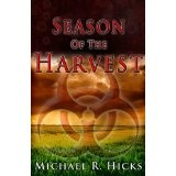 Season Of The Harvest (Harvest Trilogy, Book 1) (Kindle Edition)By Michael R. Hicks