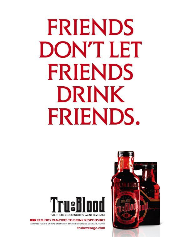 True Blood: Friends Drinks, Vampires, Drinks Friends, True Blood, Stuff, Trueblood, Don'T Let, Movie, Things
