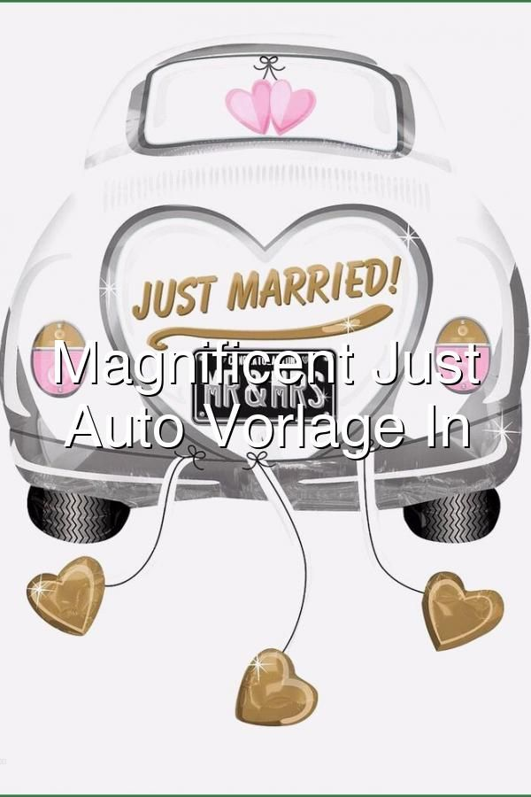 Magnificent Just Married Auto Vorlage In 2020 In 2020 Wedding Car Decorations Just Married Wedding Car
