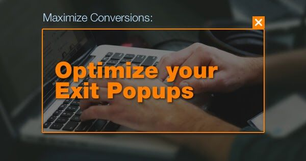 Maximize Conversions: Optimize your Exit Popups  by https://cmswebsitedevelopmentspecialist.blogspot.in/2016/10/maximize-conversions-optimize-your-exit.html