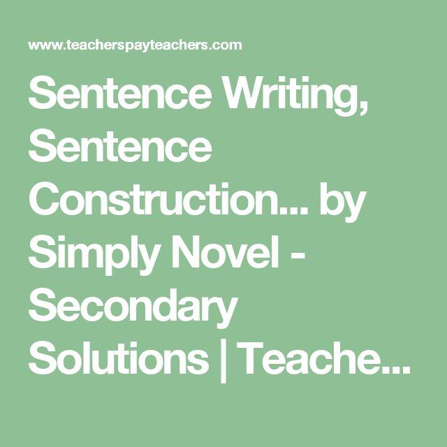 Sentence Writing, Sentence Construction... by Simply Novel - Secondary Solutions | Teachers Pay Teachers