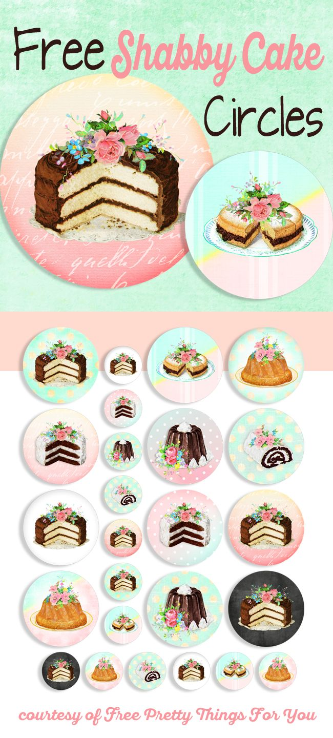 Printable Circles: Shabby Cakes - Free Pretty Things For You