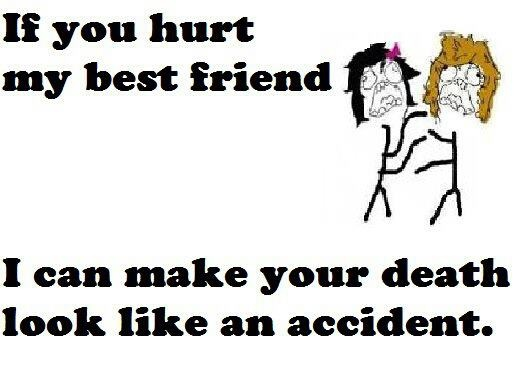 If You Hurt My Best Friend Lol Or My Sister Funny Stuff