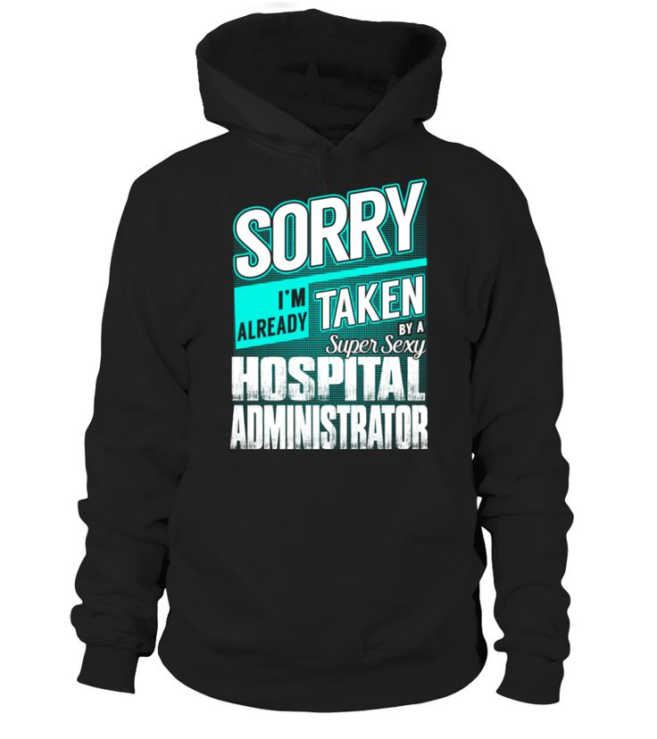 Hospital Administrator - Super Sexy  Funny Hospital T-shirt, Best Hospital T-shirt