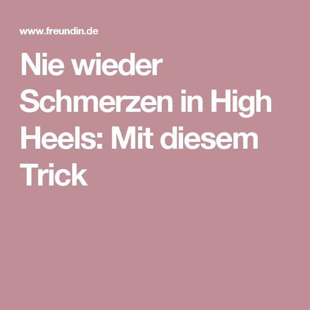 Nie wieder Schmerzen in High Heels: Mit diesem Trick