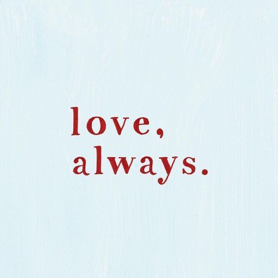 love, always.