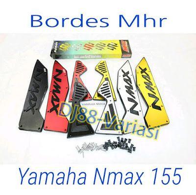 Bordes mhr yamaha nmax 155 cnc karpet injekan kaki step kaki aksesoris nmax variasi nmax