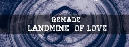 Remade Landmine of Love
