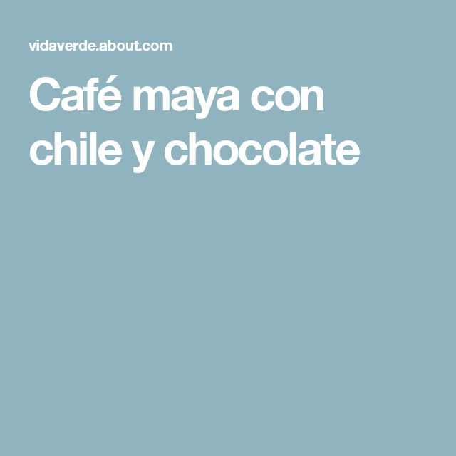 Café maya con chile y chocolate
