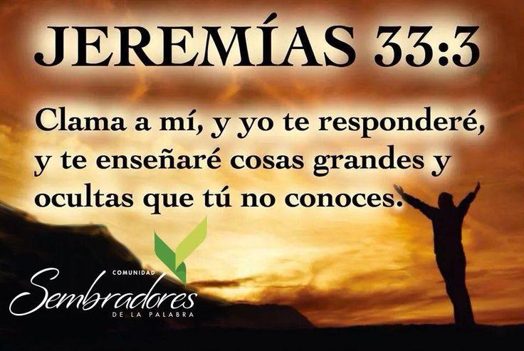 Jeremias 33,3, frases espirituales, #frasesdelabiblia #sembradoresdelapalabra #comunidadcatolica #comunidadsempal #rccdecolombia #rccbogota http://www.sembradoresdelapalabra.com/