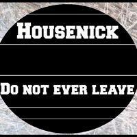 Ηοusenick - Do Not Ever Leave (Preview) by Housenick (HN) on SoundCloud