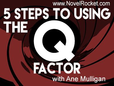 5 Steps to Using A Q Factor – Ane Mulligan NovelRocket brainstorming, plotting tips, tips for writers
