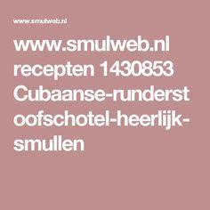 www.smulweb.nl recepten 1430853 Cubaanse-runderstoofschotel-heerlijk-smullen