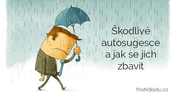 Škodlivé autosugesce a jak se jich zbavit | ProNáladu.cz