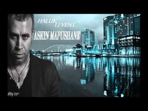 ASKIN MAPUSHANE-HALUK LEVENT