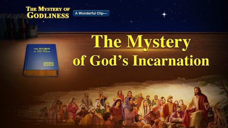 Almighty God, Christ of the last days, has come and revealed the mystery of God's incarnation. Please watch the video from The Mystery of Godliness!