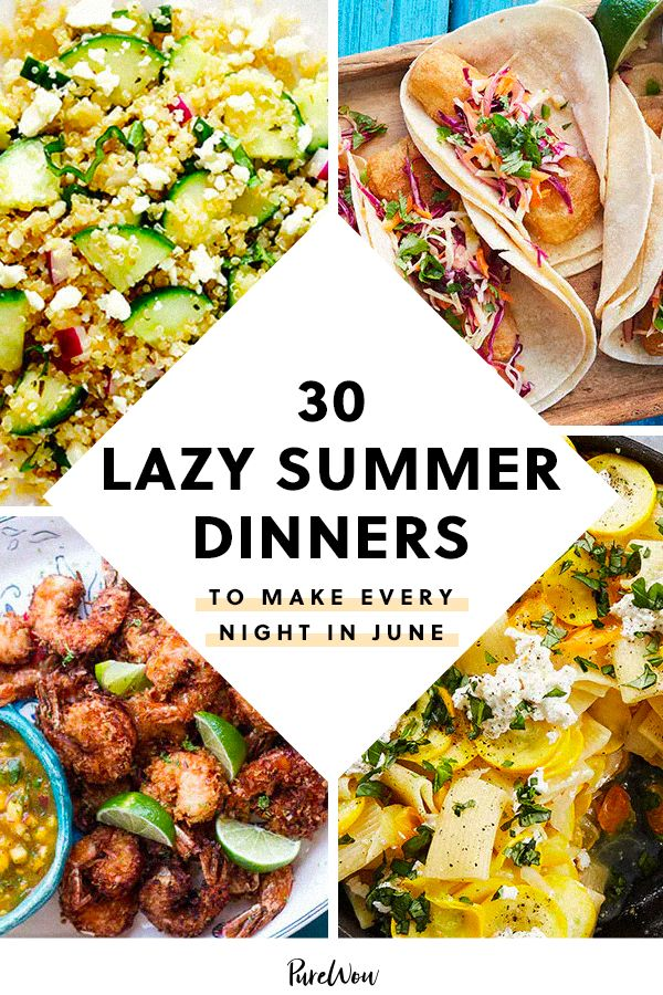 76 Easy Summer Dinner Ideas That Everyone Will Love In 2020 Easy Summer Dinners Summer Recipes Dinner Easy Summer Meals