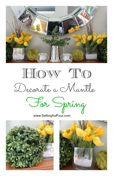 Setting for Four: How to Decorate a Mantle for Spring - Tips  #spring #decor