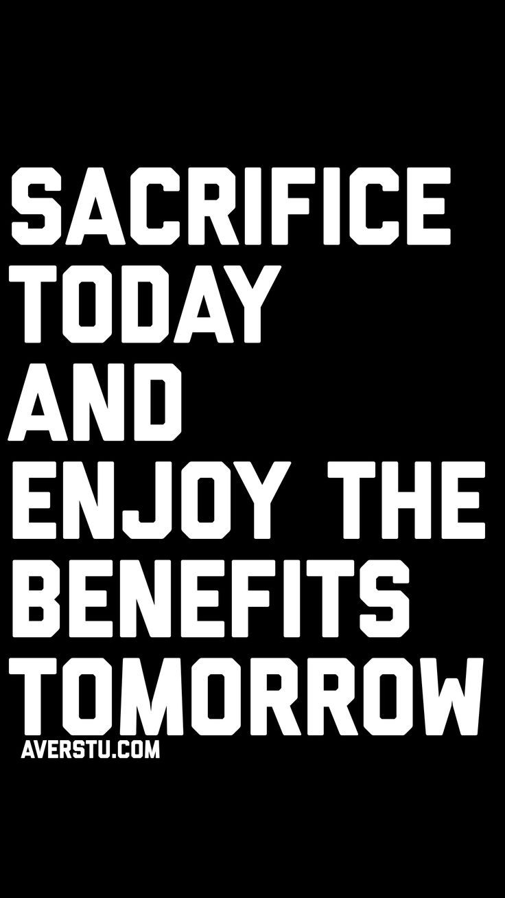 Sacrifice Today And Enjoy The Benefits Tomorrow Quote Quotes Motivation Patience Mindfulness Success Sacrifice Quotes Quotes To Live By Too Late Quotes