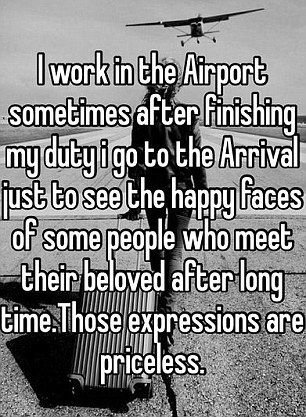 A post on Whisper stated that a airport staff member regularly went to the arrival gate to watch happy reunions