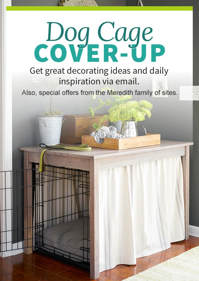 Better Home and Garden dog crate cover up.  Simple to build but seems like you could do the same with a thrift table. Cut to fit!