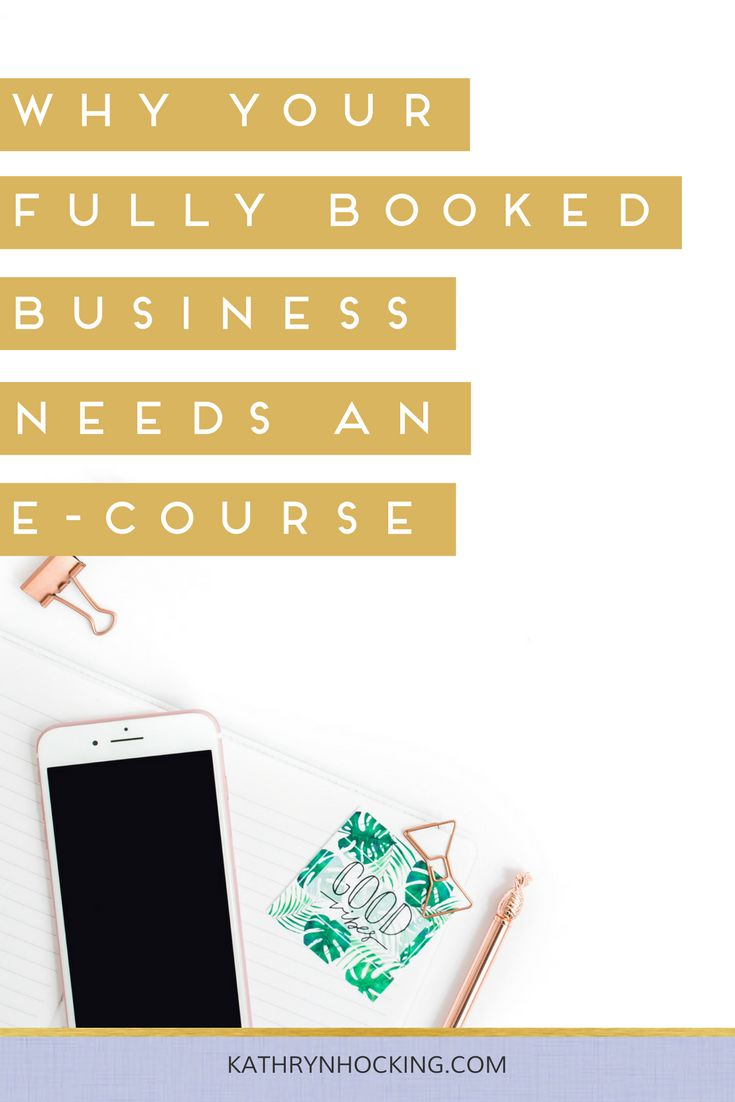Why your 'fully booked' business needs a passive income e-Course - Kathryn Hocking
