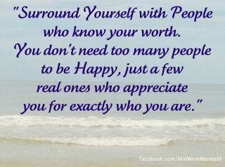 Surround Yourself with People who Know Your worth!
