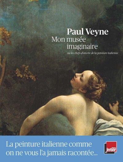 Mon musée imaginaire de Paul Veyne