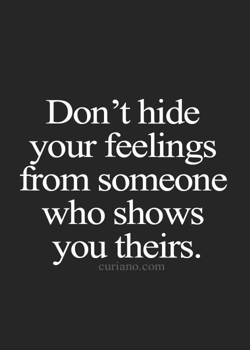 Life Quotes Dont Hide Your Feelings From Someone Who Shows You