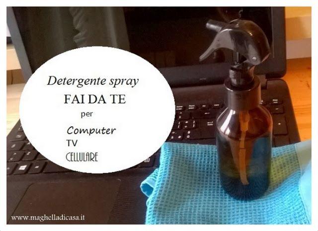 Maghella di casa : Fai da te detergente spray, per schermi computer, tv e cellulare